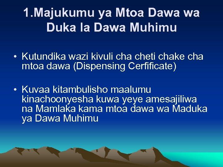 1. Majukumu ya Mtoa Dawa wa Duka la Dawa Muhimu • Kutundika wazi kivuli
