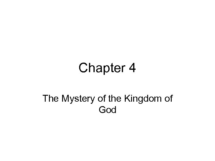 Chapter 4 The Mystery of the Kingdom of God