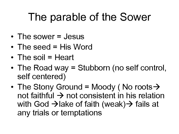 The parable of the Sower • • The sower = Jesus The seed =