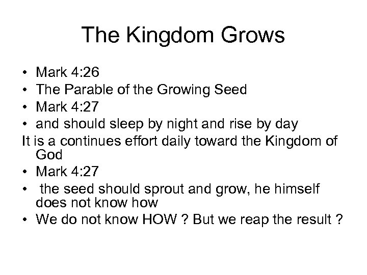 The Kingdom Grows • Mark 4: 26 • The Parable of the Growing Seed