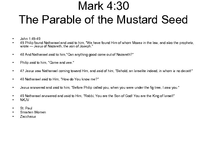 Mark 4: 30 The Parable of the Mustard Seed • • John 1: 45
