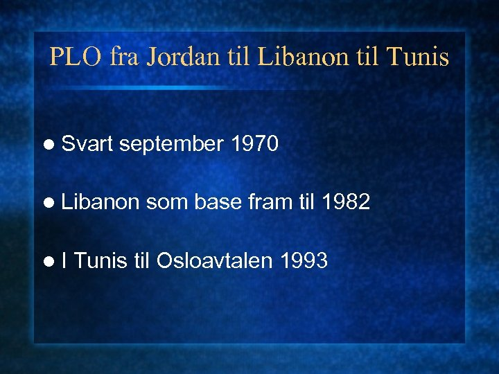 PLO fra Jordan til Libanon til Tunis l Svart september 1970 l Libanon l.