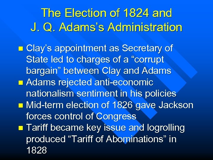 The Election of 1824 and J. Q. Adams's Administration Clay's appointment as Secretary of