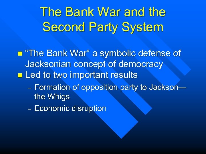 """The Bank War and the Second Party System """"The Bank War"""" a symbolic defense"""