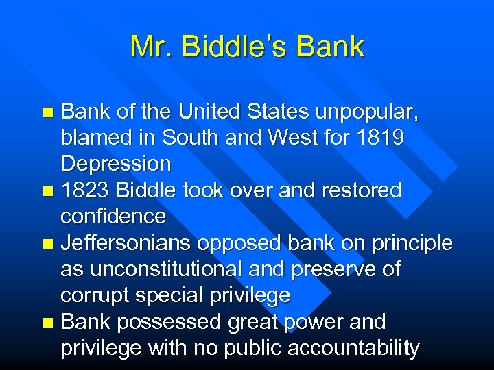 Mr. Biddle's Bank of the United States unpopular, blamed in South and West for