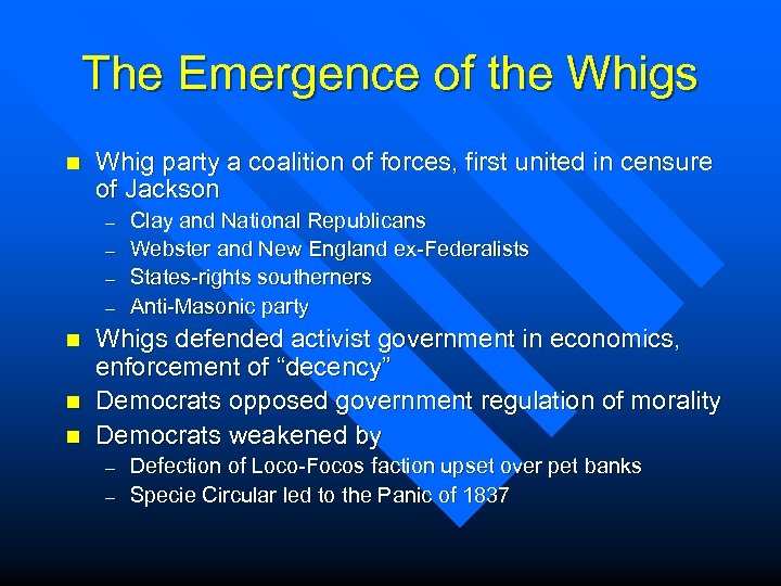 The Emergence of the Whigs n Whig party a coalition of forces, first united