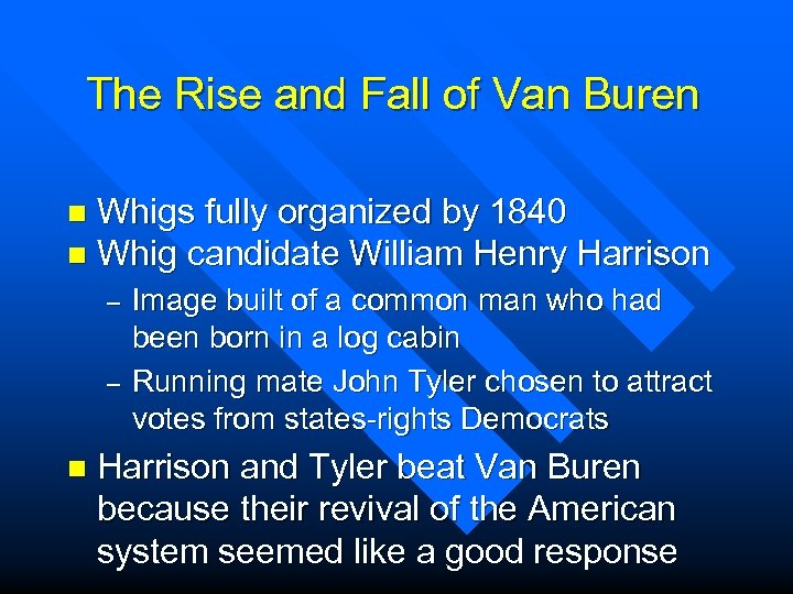 The Rise and Fall of Van Buren Whigs fully organized by 1840 n Whig