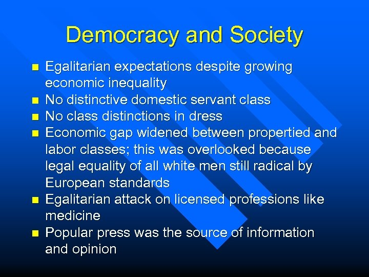 Democracy and Society n n n Egalitarian expectations despite growing economic inequality No distinctive