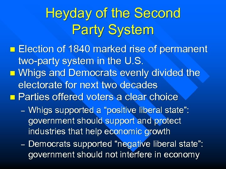 Heyday of the Second Party System Election of 1840 marked rise of permanent two-party