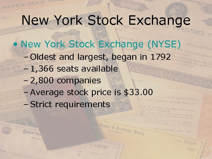 New York Stock Exchange • New York Stock Exchange (NYSE) – Oldest and largest,