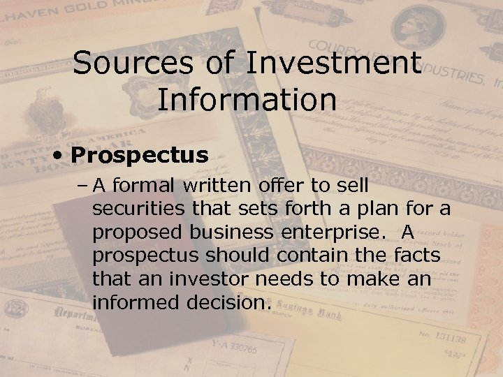 Sources of Investment Information • Prospectus – A formal written offer to sell securities