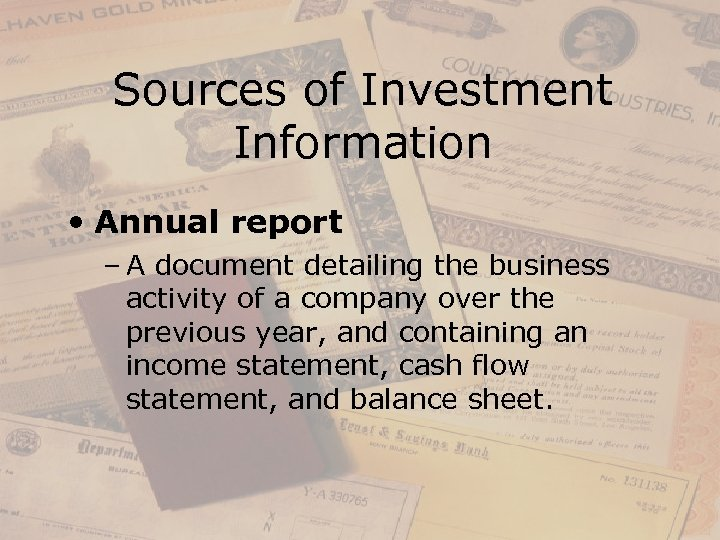 Sources of Investment Information • Annual report – A document detailing the business activity