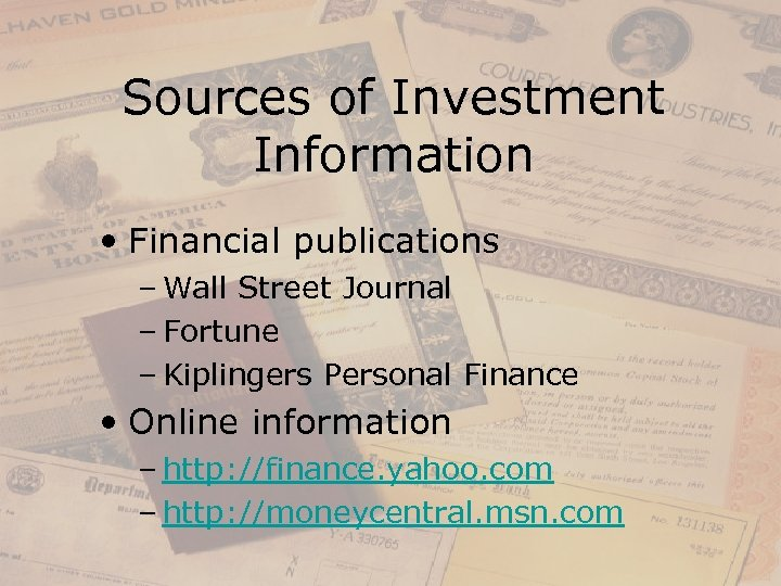 Sources of Investment Information • Financial publications – Wall Street Journal – Fortune –