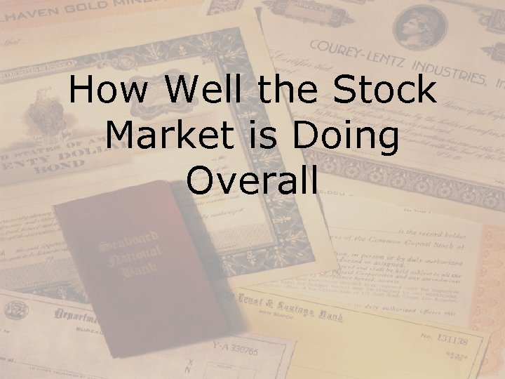 How Well the Stock Market is Doing Overall