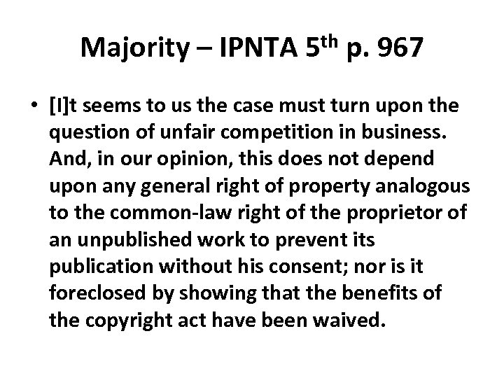 Majority – IPNTA 5 th p. 967 • [I]t seems to us the case
