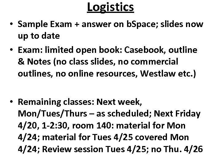 Logistics • Sample Exam + answer on b. Space; slides now up to date