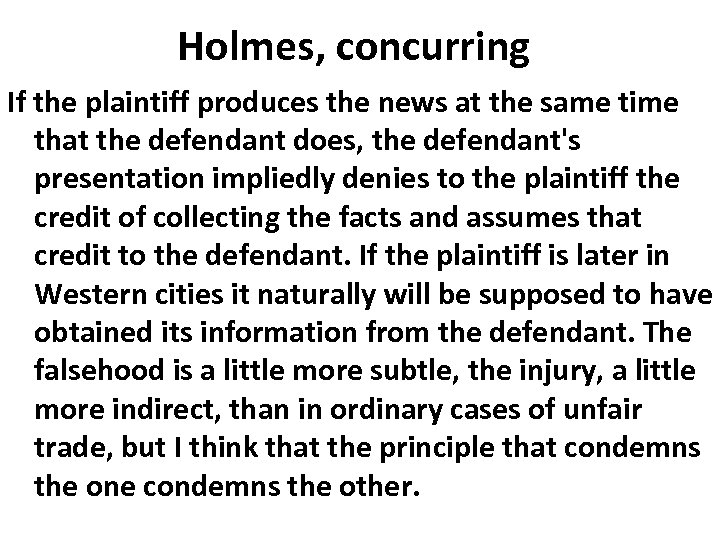 Holmes, concurring If the plaintiff produces the news at the same time that the
