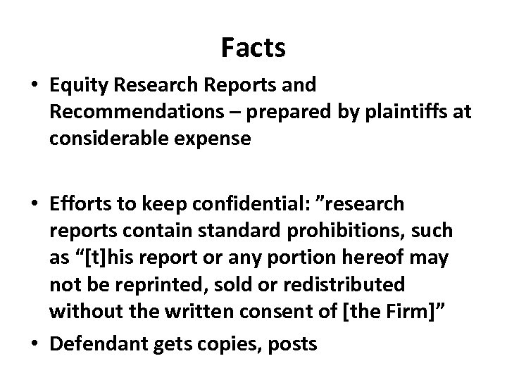 Facts • Equity Research Reports and Recommendations – prepared by plaintiffs at considerable expense