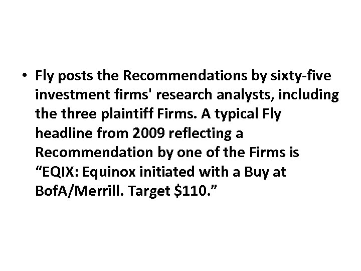 • Fly posts the Recommendations by sixty‐five investment firms' research analysts, including the