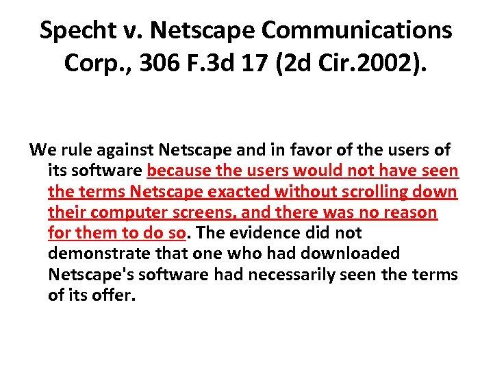 Specht v. Netscape Communications Corp. , 306 F. 3 d 17 (2 d Cir.