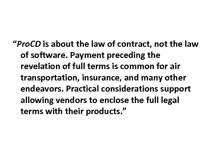 """""""Pro. CD is about the law of contract, not the law of software. Payment"""