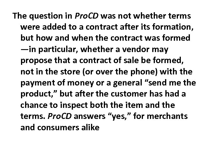 The question in Pro. CD was not whether terms were added to a contract