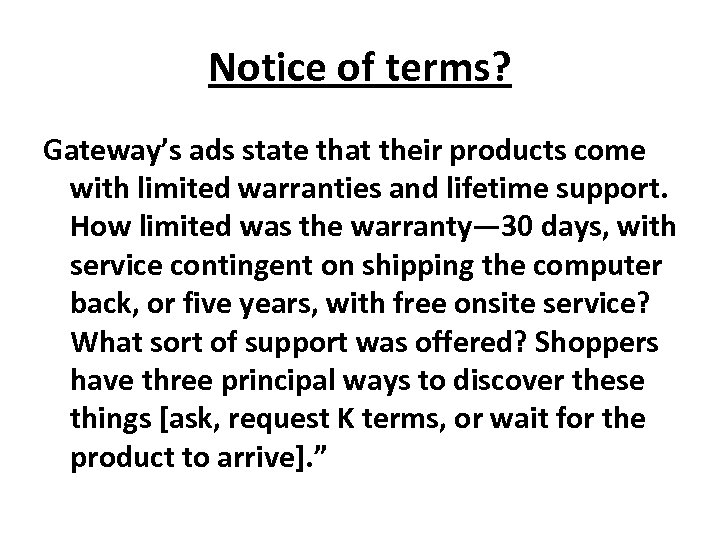 Notice of terms? Gateway's ads state that their products come with limited warranties and