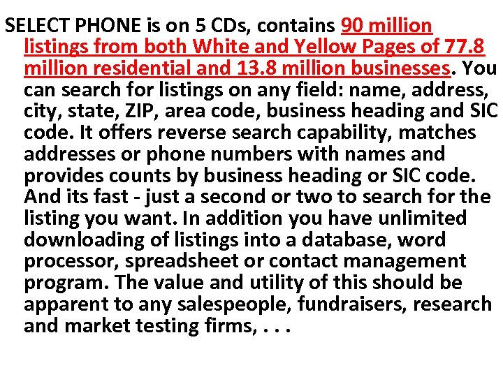 SELECT PHONE is on 5 CDs, contains 90 million listings from both White and