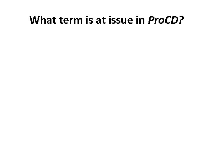 What term is at issue in Pro. CD?