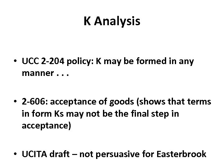 K Analysis • UCC 2‐ 204 policy: K may be formed in any manner.