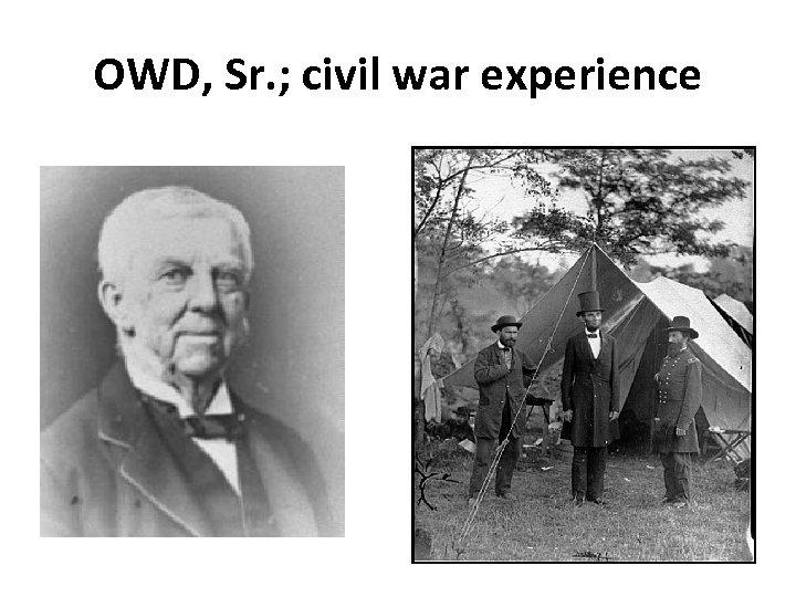 OWD, Sr. ; civil war experience