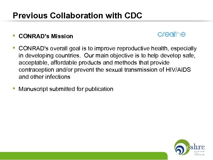 Previous Collaboration with CDC • CONRAD's Mission • CONRAD's overall goal is to improve