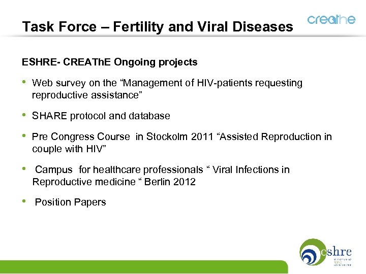 Task Force – Fertility and Viral Diseases ESHRE- CREATh. E Ongoing projects • Web