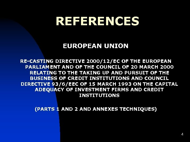 REFERENCES EUROPEAN UNION RE-CASTING DIRECTIVE 2000/12/EC OF THE EUROPEAN PARLIAMENT AND OF THE COUNCIL