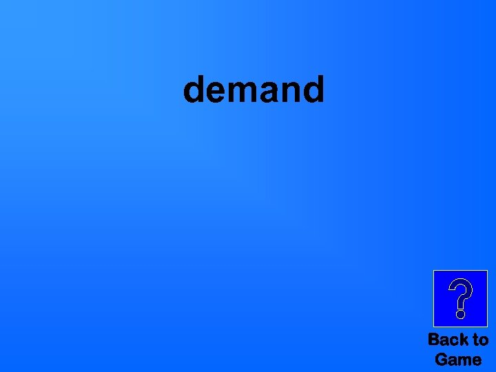 demand Back to Game