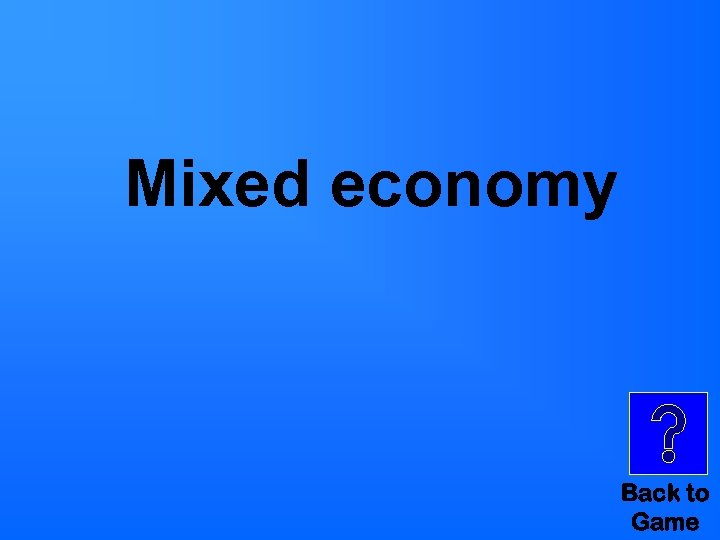 Mixed economy Back to Game