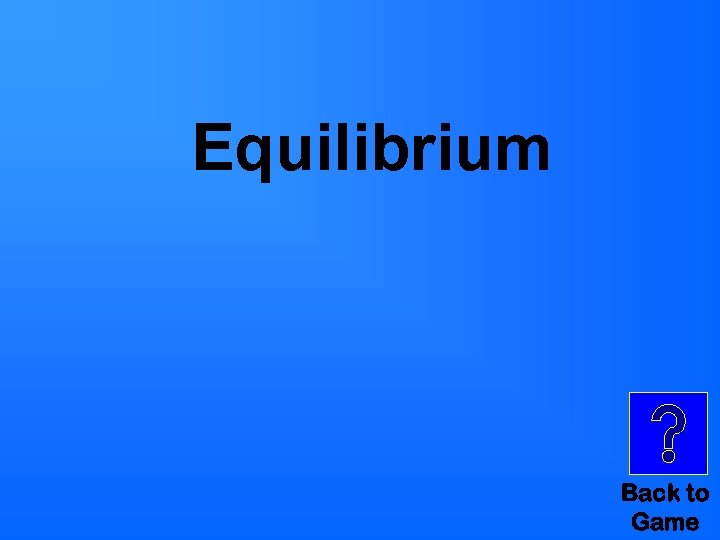 Equilibrium Back to Game
