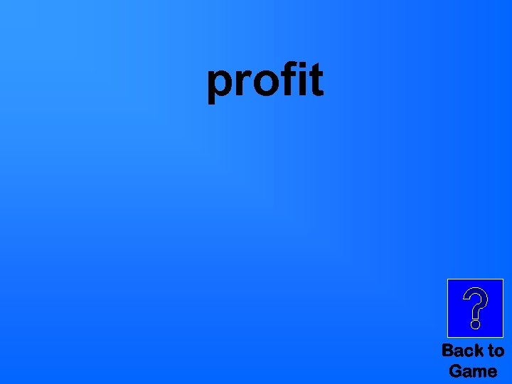 profit Back to Game