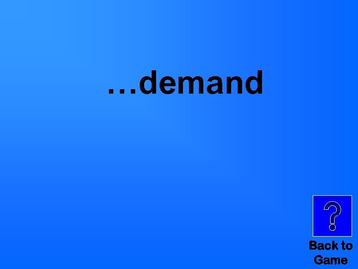 …demand Back to Game