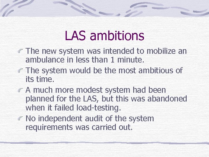 LAS ambitions The new system was intended to mobilize an ambulance in less than