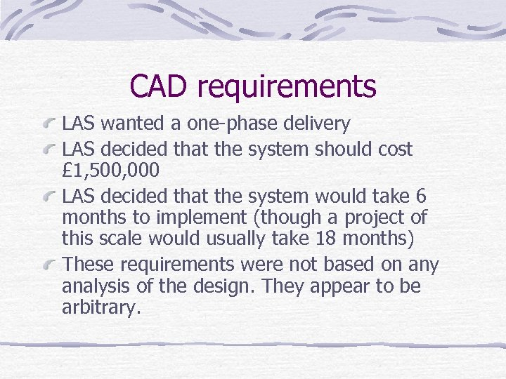 CAD requirements LAS wanted a one-phase delivery LAS decided that the system should cost