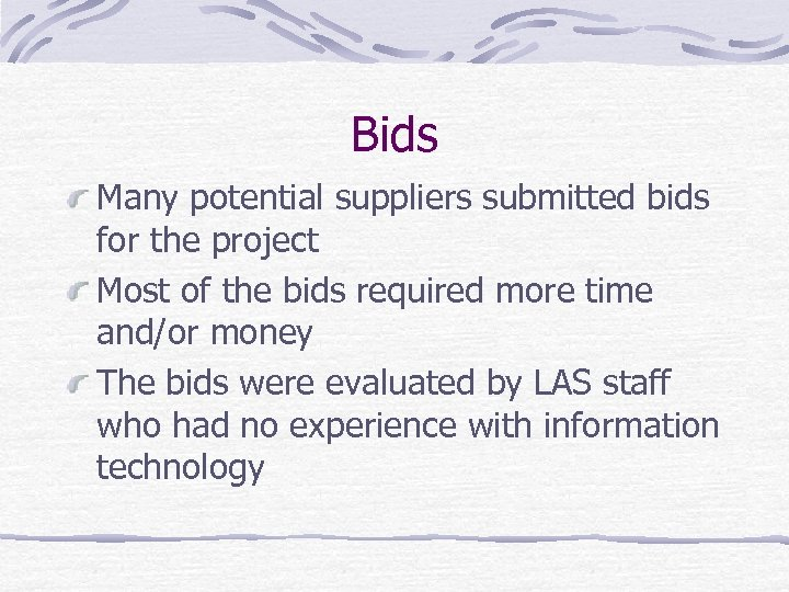 Bids Many potential suppliers submitted bids for the project Most of the bids required