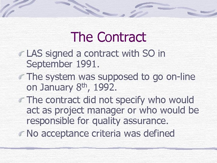 The Contract LAS signed a contract with SO in September 1991. The system was