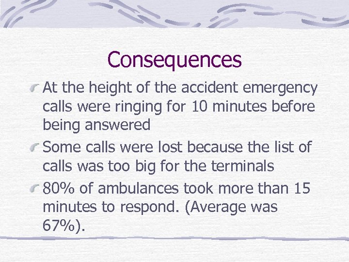 Consequences At the height of the accident emergency calls were ringing for 10 minutes