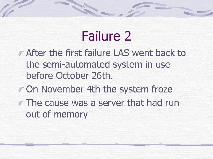Failure 2 After the first failure LAS went back to the semi-automated system in