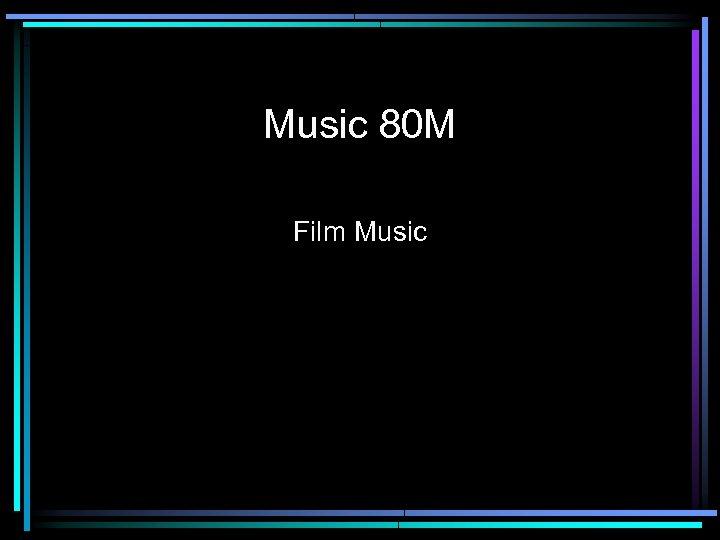 Music 80 M Film Music