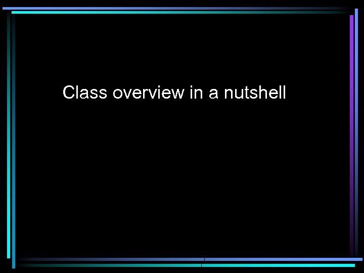 Class overview in a nutshell