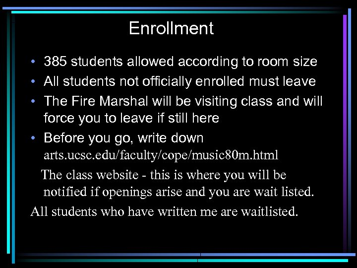 Enrollment • 385 students allowed according to room size • All students not officially
