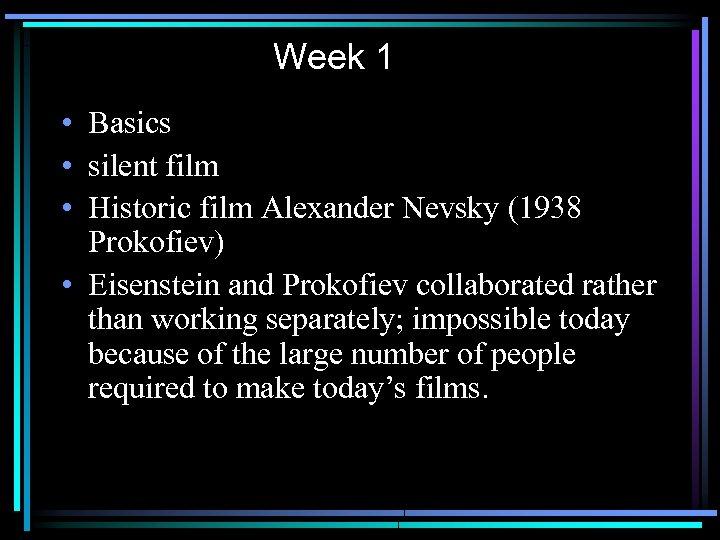 Week 1 • Basics • silent film • Historic film Alexander Nevsky (1938 Prokofiev)