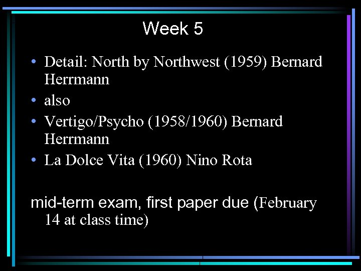 Week 5 • Detail: North by Northwest (1959) Bernard Herrmann • also • Vertigo/Psycho